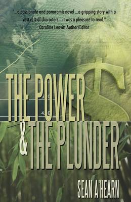 The Power and the Plunder: A Story of Courage and the Unbreakable Will of the Human Spirit