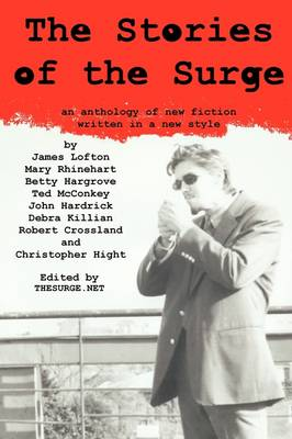 The Stories of the Surge: An Anthology of New Fiction Written in a New Style
