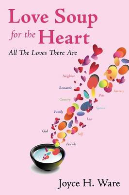 Love Soup for the Heart: All the Loves There Are