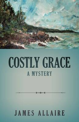Costly Grace: A Mystery
