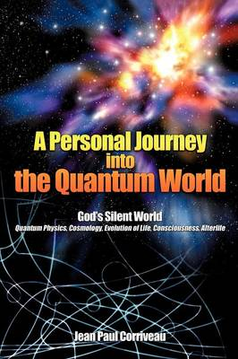A Personal Journey Into the Quantum World: God's Silent World