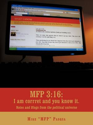Mfp 3: 16: I Am Correct and You Know It.: Notes and Blogs from the Political Universe