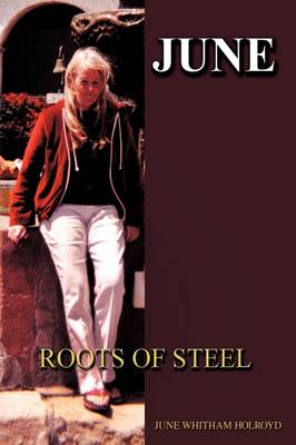 June: Roots of Steel