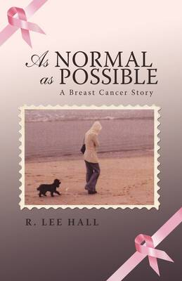 As Normal as Possible: A Breast Cancer Story