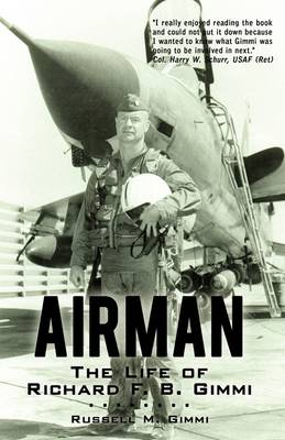 Airman: The Life of Richard F. B. Gimmi
