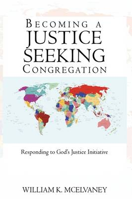 Becoming a Justice Seeking Congregation: Responding to God's Justice Initiative