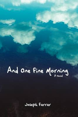 And One Fine Morning