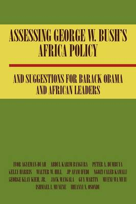 Assessing George W. Bush's Africa Policy and Suggestions for Barack Obama and African Leaders
