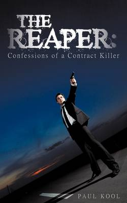 The Reaper: Confessions of a Contract Killer