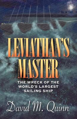 Leviathan's Master: The Wreck of the World's Largest Sailing Ship