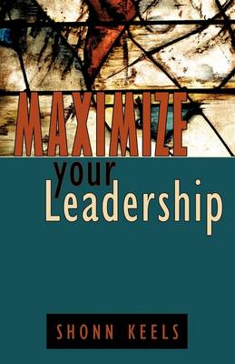 Maximize Your Leadership