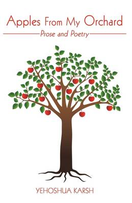 Apples from My Orchard: Prose and Poetry