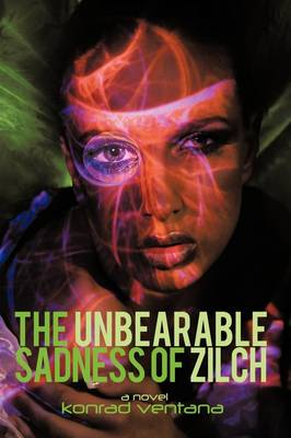 The Unbearable Sadness of Zilch: A Novella