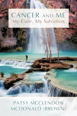 Cancer and Me: My Cure, My Salvation