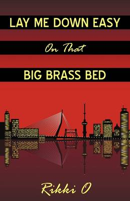 Lay Me Down Easy on That Big Brass Bed