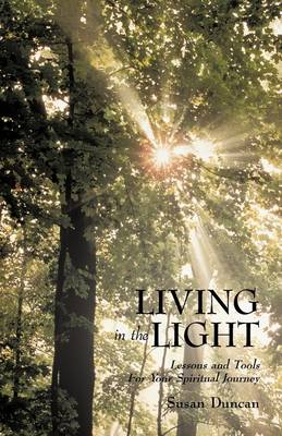 Living in the Light: Lessons and Tools for Your Spiritual Journey