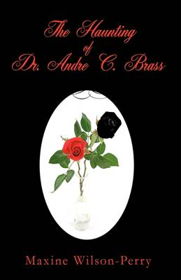 The Haunting of Dr. Andre C. Brass