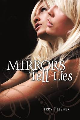 Mirrors Tell Lies