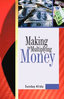 Making and Multiplying Money