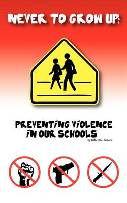 Never to Grow Up: Preventing Violence in Our Schools