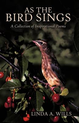 As the Bird Sings: A Collection of Inspirational Poems
