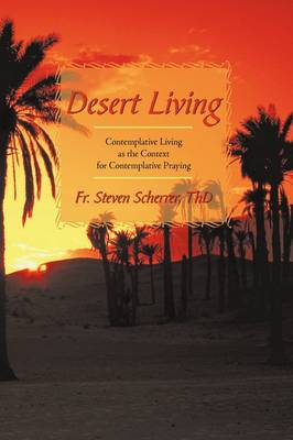 Desert Living: Contemplative Living as the Context for Contemplative Praying