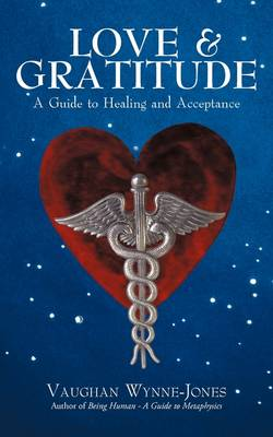 Love and Gratitude: A Guide to Healing and Acceptance