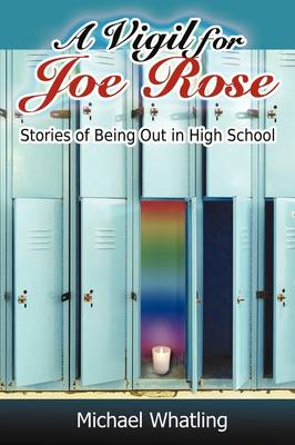 A Vigil for Joe Rose: Stories of Being Out in High School