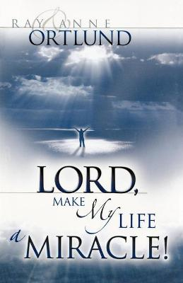 Lord, Make My Life a Miracle!