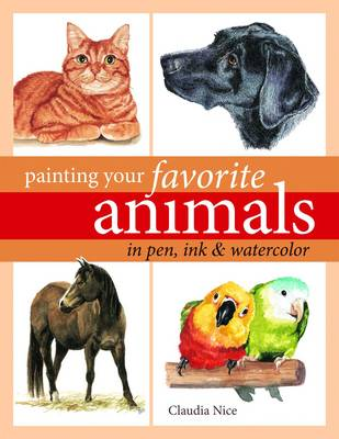 Painting Your Favorite Animals in Pen, Ink & Watercolor