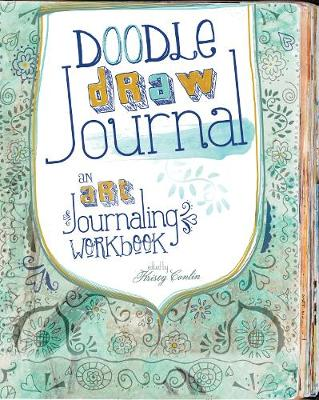 Doodle, Draw, Journal: An Art Journaling Workbook