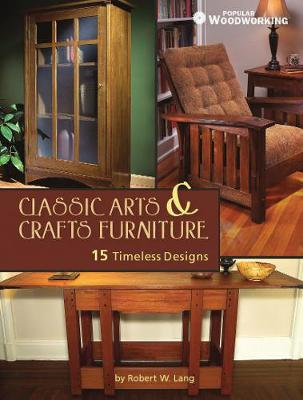 Classic Arts & Crafts Furniture: 15 Timeless Designs by Robert W. Lang