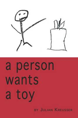 A Person Wants a Toy