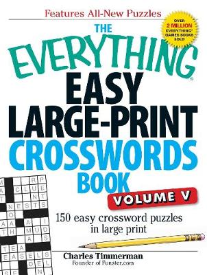 The Everything Easy Large-Print Crosswords Book, Volume V: 150 Easy Crossword Puzzles in Large Print