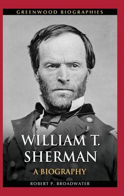 William T. Sherman: A Biography