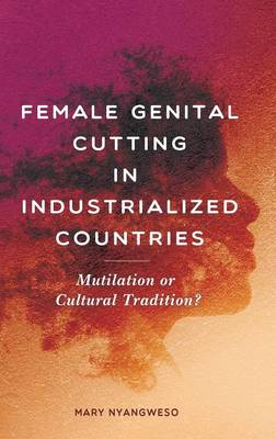 Female Genital Cutting in Industrialized Countries: Mutilation or Cultural Tradition?