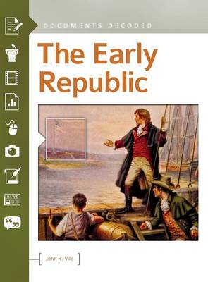 The Early Republic: Documents Decoded