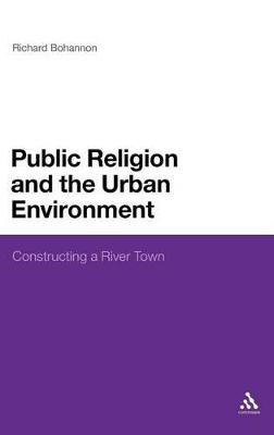 Public Religion and the Urban Environment: Constructing a River Town
