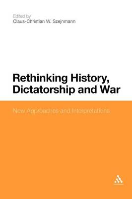 Rethinking History, Dictatorship and War: New Approaches and Interpretations