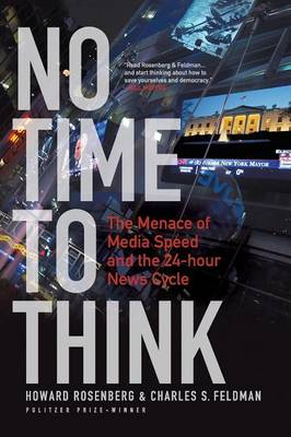 No Time to Think: The Menace of Media Speed and the 24-hour News Cycle