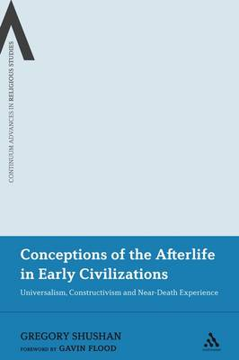 Conceptions of the Afterlife in Early Civilizations: Universalism, Constructivism and Near-death Experience