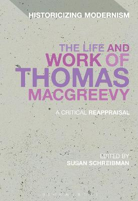 The Life and Work of Thomas MacGreevy: A Critical Reappraisal