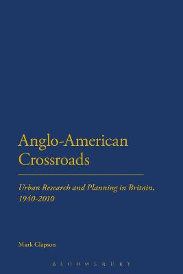 Anglo-American Crossroads: Urban Planning and Research in Britain, 1940-2010