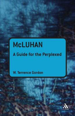 McLuhan: A Guide for the Perplexed
