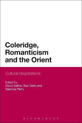 Coleridge, Romanticism and the Orient: Cultural Negotiations