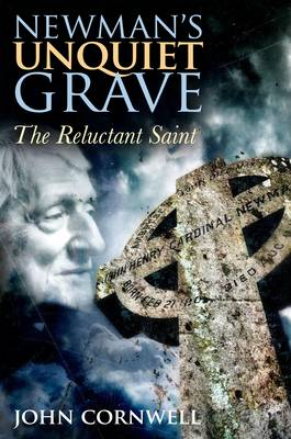 Newman's Unquiet Grave: The Reluctant Saint