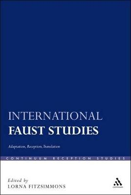 International Faust Studies: Adaptation, Reception, Translation