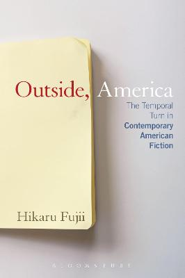 Outside, America: The Temporal Turn in Contemporary American Fiction