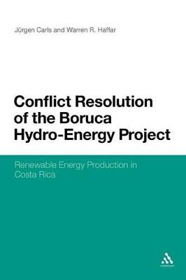 Conflict Resolution of the Boruca Hydro-Energy Project: Renewable Energy Production in Costa Rica
