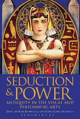 Seduction and Power: Antiquity in the Visual and Performing Arts